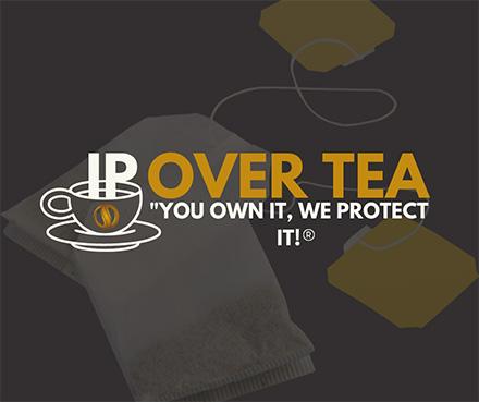 IP Over Tea Webinar Series - Stanton IP Law